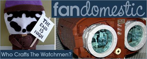 fandomestic who crafts the watchmen fandomania