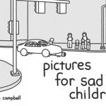 Webcomic Wednesday: Pictures For Sad Children