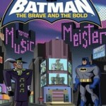 Soundtrack Review: Batman: The Brave and the Bold: Mayhem of the Music Meister!