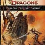 Game Review: Dungeons & Dragons Dark Sun Campaign Setting and Creature Catalog