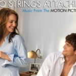 Soundtrack Review: No Strings Attached (Music From The Motion Picture)