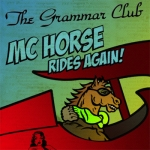 Geek Music Review: 'MC Horse Rides Again' by The Grammar Club