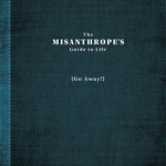 The Misanthrope's Guide to Life (Go Away!) Book Review