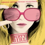 Dirty Girl Soundtrack Review