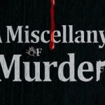A Miscellany of Murder Book Review