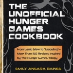 Contest: Win The Unofficial Hunger Games Cookbook!