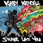 Kirby Krackle – 'Sounds Like You' Review