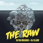 Ultra Magnus & DJ SLAM! – 'The Raw' Review (NSFW)
