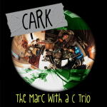 Geek Music Preview: The Marc with a C Trio – 'CARK' (Explicit)