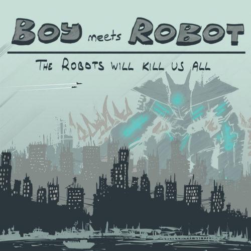 boymeetsrobotrobotswillkill