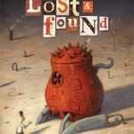 Contest Reminder: Lost and Found by Shaun Tan